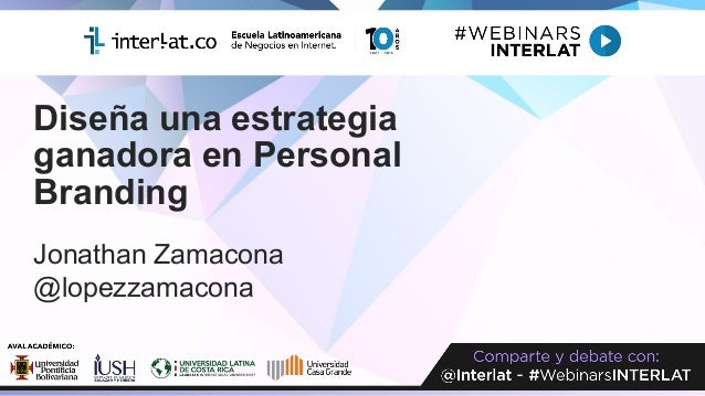 Diseña una estrategia ganadora en Personal Branding Jonathan Zamacona @lopezzamacona