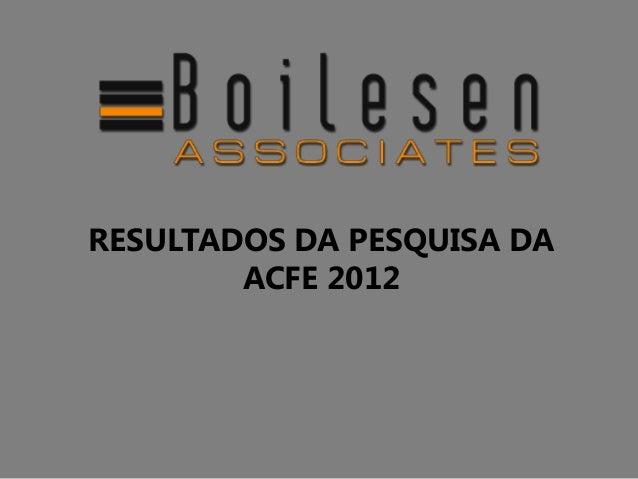RESULTADOS DA PESQUISA DAACFE 2012