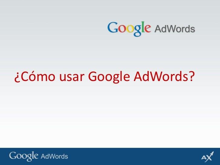 ¿Cómo usar Google AdWords? <br />