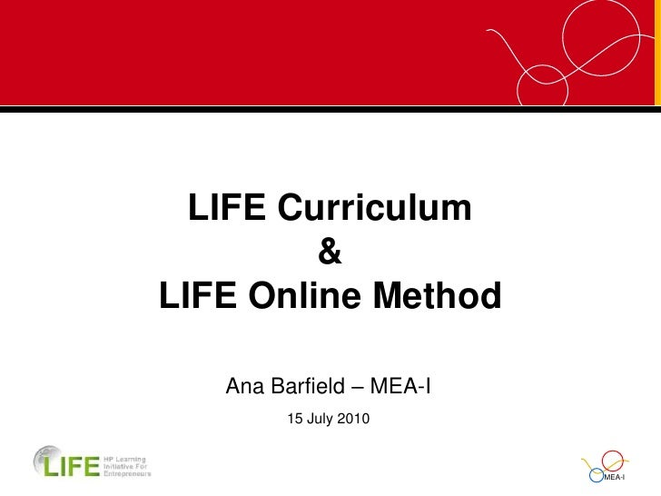 LIFE Curriculum&LIFE Online Method<br />Ana Barfield – MEA-I<br />15 July 2010<br />