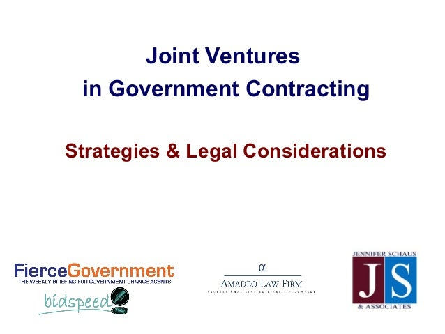 Joint Venturesin Government ContractingStrategies & Legal Considerations