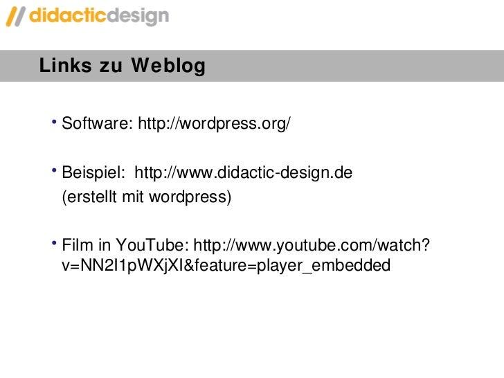 <ul><li>Software: http://wordpress.org/ </li></ul><ul><li>Beispiel:  http://www.didactic-design.de </li></ul><ul><li>(erst...