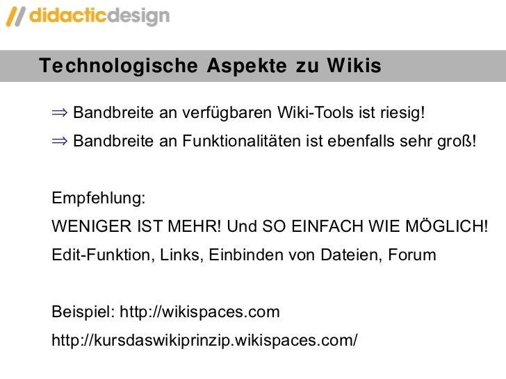 Technologische Aspekte zu Wikis <ul><li>Bandbreite an verfügbaren Wiki-Tools ist riesig! </li></ul><ul><li>Bandbreite an F...