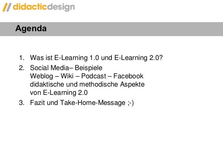 Agenda <ul><li>1.  Was ist E-Learning 1.0 und E-Learning 2.0? </li></ul><ul><li>Social Media– Beispiele  Weblog – Wiki – P...