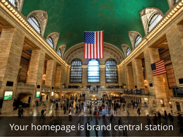 Your homepage is brand central station