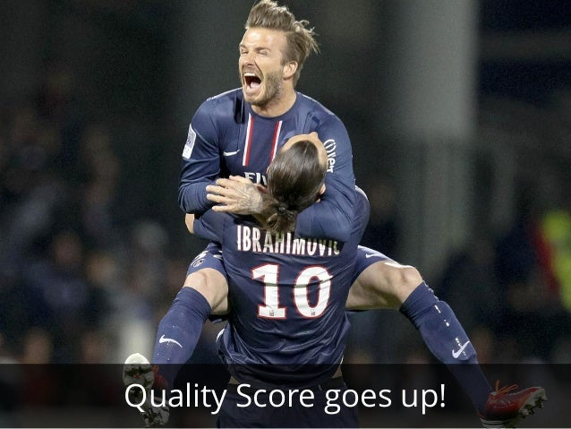 Quality Score goes up!