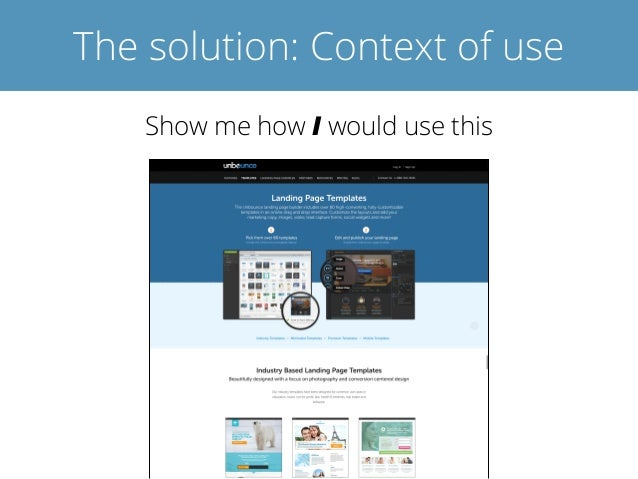 The solution: Context of use Show me how I would use this