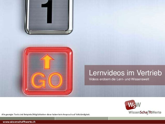 Lernvideos im Vertrieb Videos erobern die Lern- und Wissenswelt www.wissenschafftwerte.ch Alle gezeigte Tools sind Beispie...