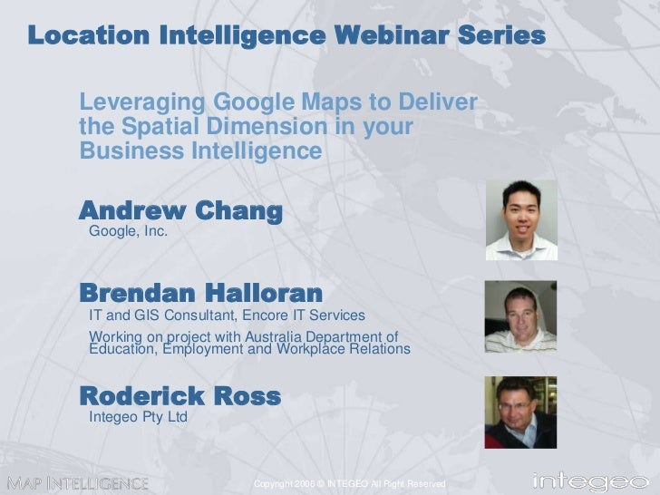 Location Intelligence Webinar Series<br />Leveraging Google Maps to Deliver the Spatial Dimension in your Business Intelli...