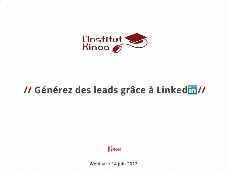 // Générez des leads grâce à Linked    //              Webinar / 14 juin 2012