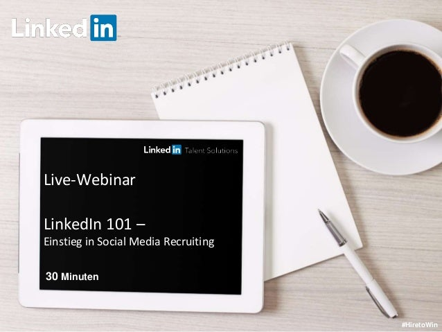 Live-Webinar LinkedIn 101 – Einstieg in Social Media Recruiting #HiretoWin 30 Minuten