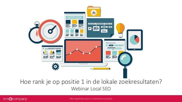 Hoe rank je op positie 1 in de lokale zoekresultaten? Webinar Local SEO