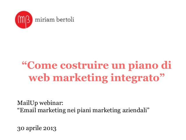 "MailUp webinar:""Email marketing nei piani marketing aziendali""30 aprile 2013"