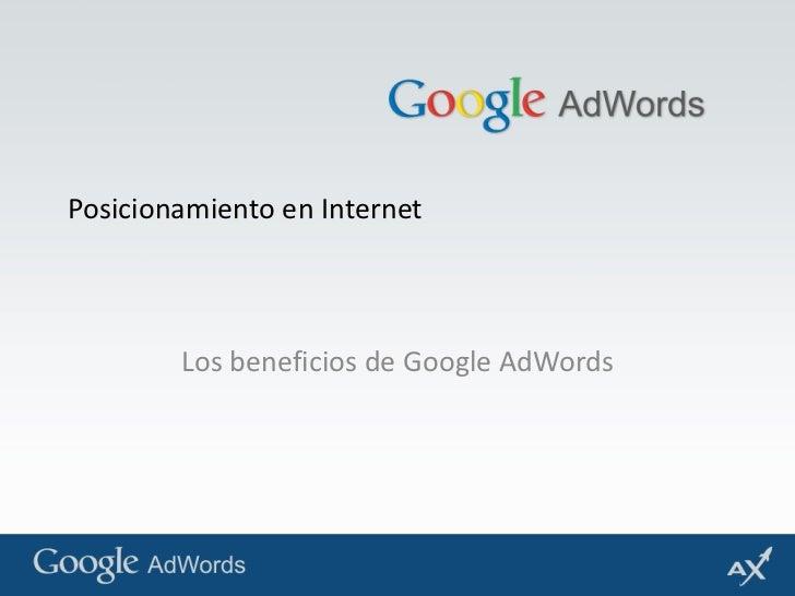 Posicionamiento en Internet<br />Los beneficios de Google AdWords<br />