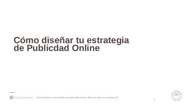 Doppler academy c mo dise ar tu estrategia de publicidad - Disenar tu casa online ...