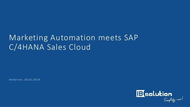 Marketing Automation meets SAP C/4HANA Sales Cloud Heilbronn, 29.01.2019
