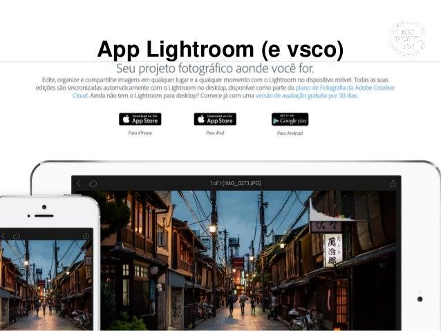 App Lightroom (e vsco) Vasco Marques www.vascomarques.com 19