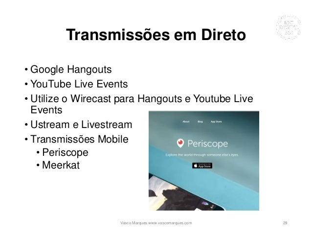 Transmissões em Direto • Google Hangouts • YouTube Live Events • Utilize o Wirecast para Hangouts e Youtube Live Events • ...