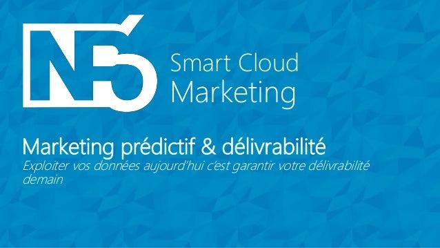 Marketing Smart Cloud Marketing prédictif & délivrabilité Exploiter vos données aujourd'hui c'est garantir votre délivrabi...