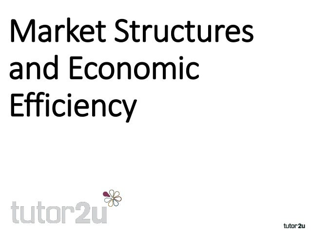 Revision Webinar: Efficiency in Market Structures