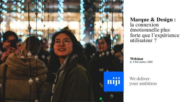 Marque & Design : la connexion émotionnelle plus forte que l'expérience utilisateur ? Webinar le 3 Décembre 2020