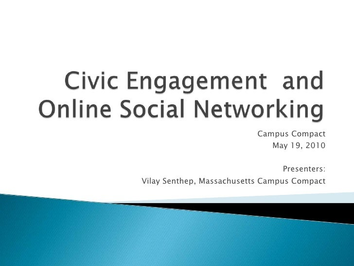 Civic Engagement  and Online Social Networking<br />Campus Compact<br />May 19, 2010<br />Presenters:<br />Vilay Senthep, ...