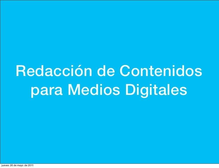 Redacción de Contenidos           para Medios Digitalesjueves 26 de mayo de 2011