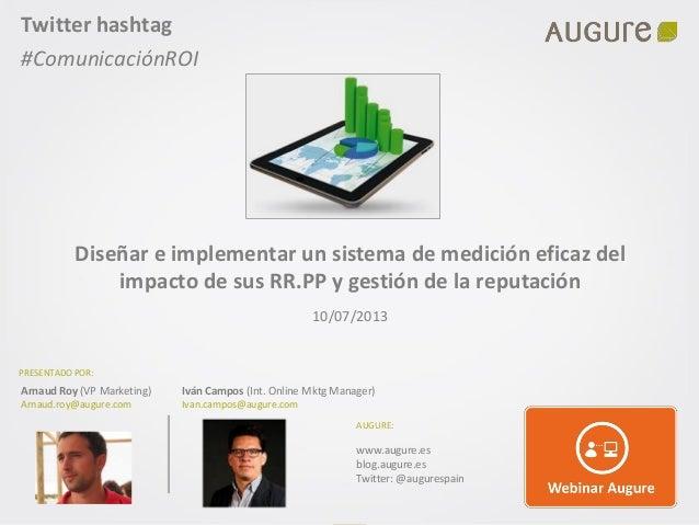 P.1 www.augure.es Diseñar e implementar un sistema de medición eficaz del impacto de sus RR.PP y gestión de la reputación ...
