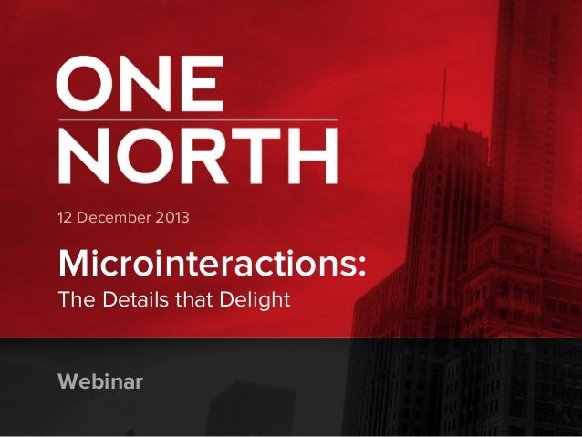 12 December 2013  Microinteractions: The Details that Delight Webinar