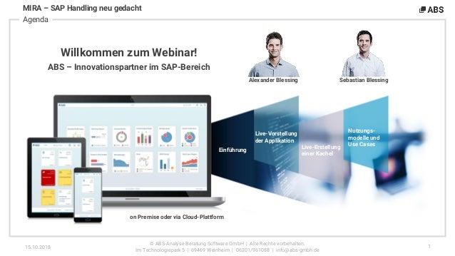 Agenda MIRA – SAP Handling neu gedacht © ABS-Analyse Beratung Software GmbH | Alle Rechte vorbehalten. Im Technologiepark ...