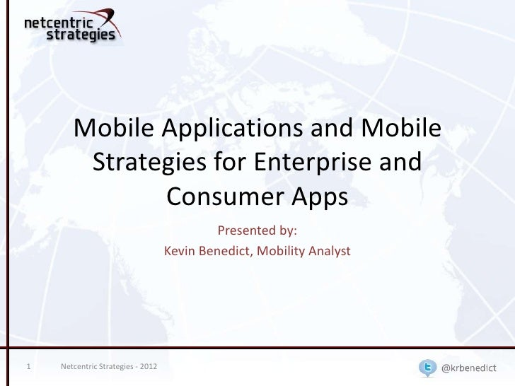 Mobile Applications and Mobile        Strategies for Enterprise and              Consumer Apps                            ...