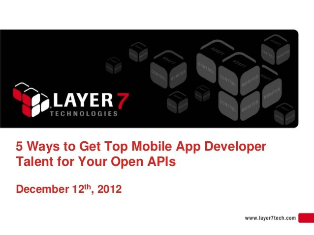 5 Ways to Get Top Mobile App DeveloperTalent for Your Open APIsDecember 12th, 2012