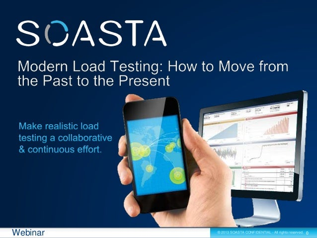 0© 2013 SOASTA CONFIDENTIAL - All rights reserved.Webinar
