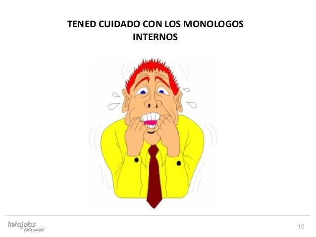 10 TENED CUIDADO CON LOS MONOLOGOS INTERNOS