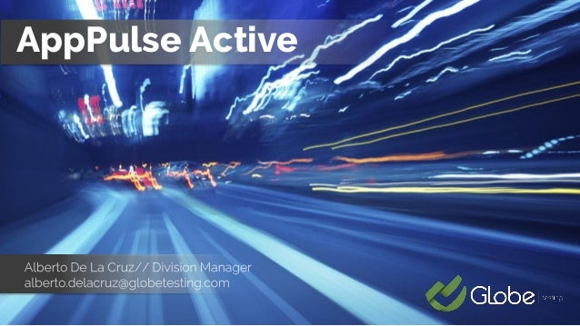 1Confidencial y Propietario // Todos los derechos reservados // Globe Testing AppPulse Active