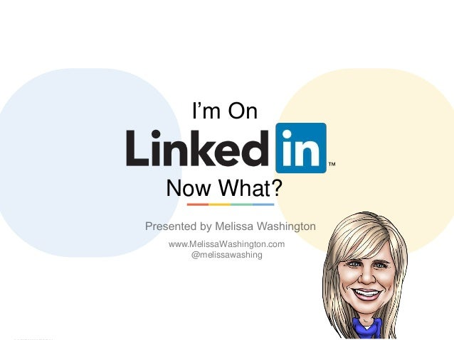 LinkedIn www.MelissaWashington.com @melissawashing I'm On Now What?