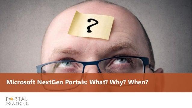 Microsoft NextGen Portals: What? Why? When?