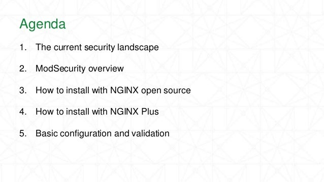 ModSecurity 3.0 and NGINX: Getting Started Slide 3