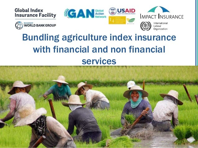 Bundling agriculture index insurance with financial and non financial services