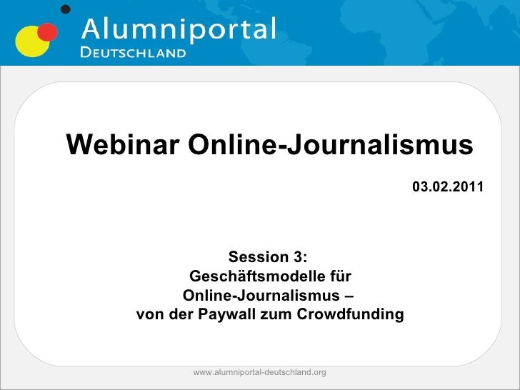 Webinar Online-Journalismus                                             03.02.2011               Session 3:          Gesch...