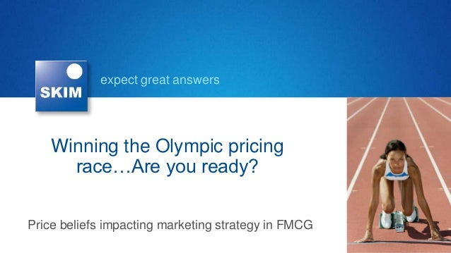 expect great answers    Winning the Olympic pricing      race…Are you ready?Price beliefs impacting marketing strategy in ...