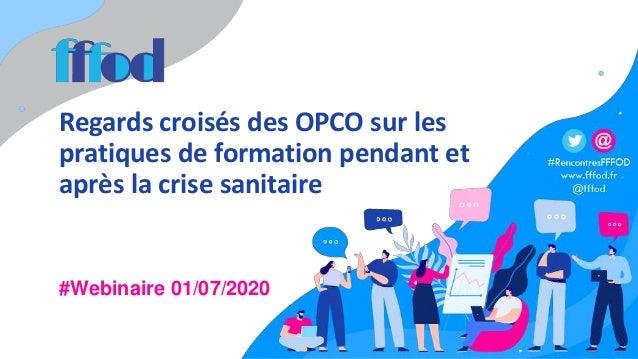 Regards croisés des OPCO sur les pratiques de formation pendant et après la crise sanitaire #Webinaire 01/07/2020