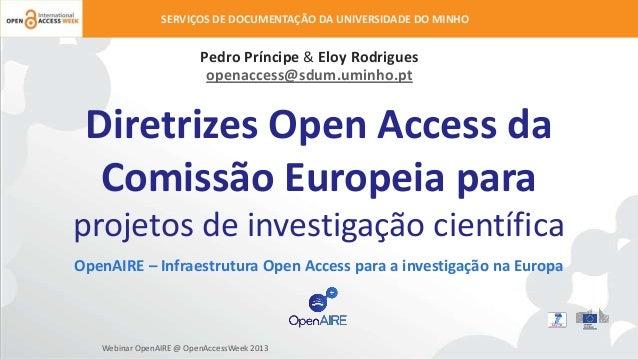 SERVIÇOS DE DOCUMENTAÇÃO DA UNIVERSIDADE DO MINHO  Pedro Príncipe & Eloy Rodrigues openaccess@sdum.uminho.pt  Diretrizes O...