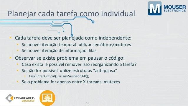 Planejar cada tarefa como individual • Cada tarefa deve ser planejada como independente: • Se houver iteração temporal: ut...