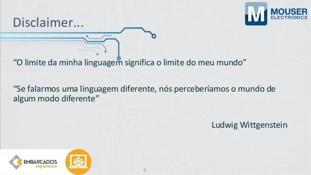 """Disclaimer... """"O limite da minha linguagem significa o limite do meu mundo"""" """"Se falarmos uma linguagem diferente, nós perc..."""