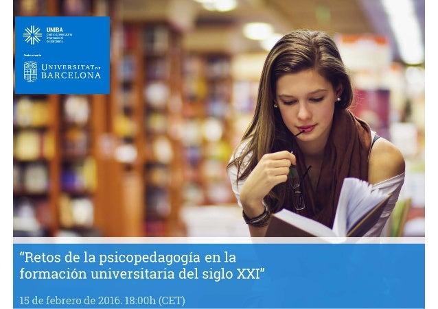 """""""Retos de la psicopedagogía en la formación universitaria del siglo XXI"""" – Pilar Figuera Gazo """"La educación superior es la..."""