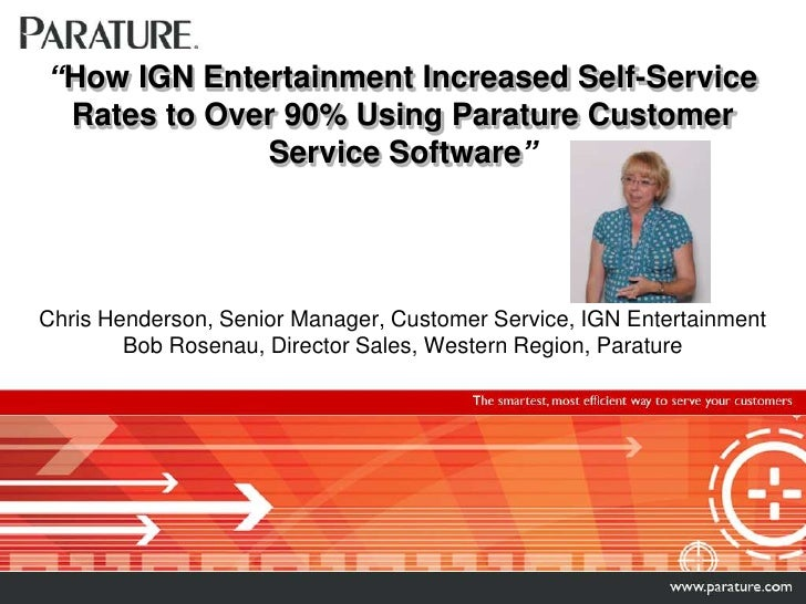 """""""How IGN Entertainment Increased Self-Service Rates to Over 90% Using Parature Customer Service Software""""Chris Henderson, ..."""