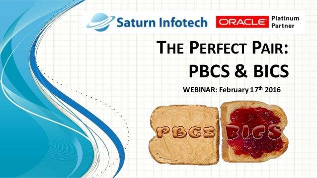 THE PERFECT PAIR: PBCS & BICS WEBINAR: February 17th 2016