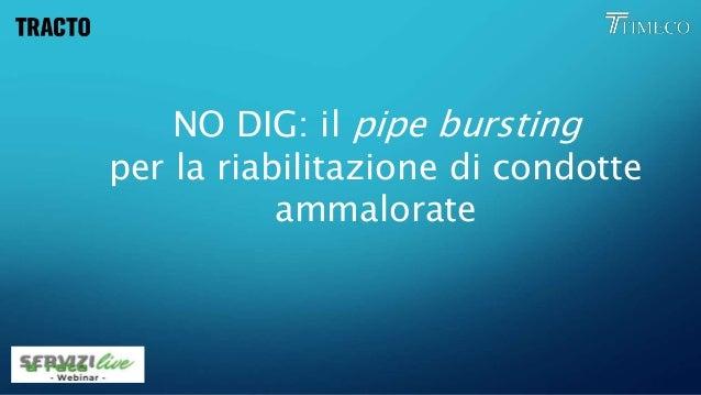 NO DIG: il pipe bursting per la riabilitazione di condotte ammalorate