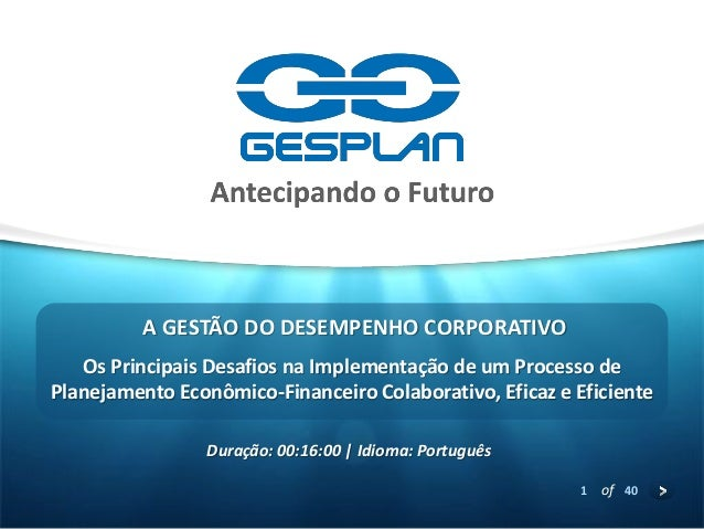 1 of 40 Os Principais Desafios na Implementação de um Processo de Planejamento Econômico-Financeiro Colaborativo, Eficaz e...